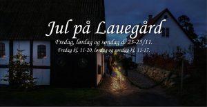 Jul på Lauegård 2018 @ Lauegård | Gudhjem | Danmark